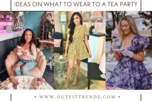 Tea Party Outfits 25 Ideas on What to Wear to a Tea Party