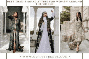 32 Best Womens Traditional Outfits from Around the World