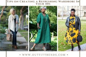Women Over 40 Outfits: 30 Dressing Tips for 40 Plus Women
