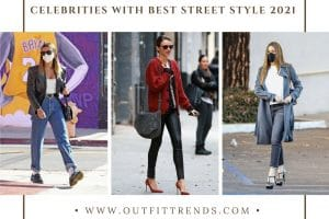 Celebrities with Best Street Style 20 Famous Hollywood Celebrities in Street Style in 2021