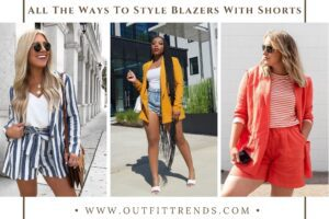 Blazers with Shorts Outfits for Women – 39 Best Ideas & Tips